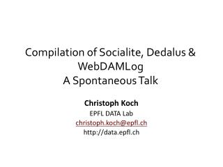 Compilation of Socialite, Dedalus & WebDAMLog A Spontaneous Talk