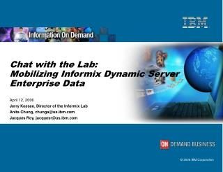 Chat with the Lab: Mobilizing Informix Dynamic Server Enterprise Data