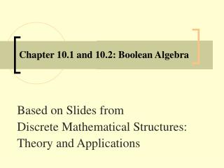 Chapter 10.1 and 10.2: Boolean Algebra