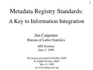 Metadata Registry Standards: A Key to Information Integration