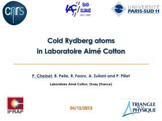 Cold Rydberg atoms  in Laboratoire Aimé Cotton
