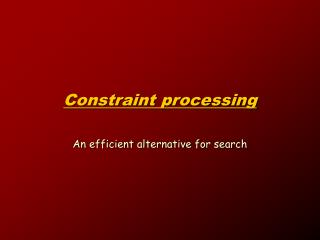 Constraint processing