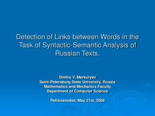 Detection of Links between Words in the Task of Syntactic-Semantic Analysis of Russian Texts.