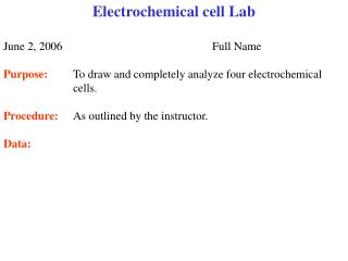 Electrochemical cell Lab June 2, 2006					Full Name