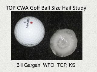 TOP CWA Golf Ball Size Hail Study