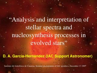 """ Analysis and interpretation of stellar spectra and nucleosynthesis processes in evolved stars """