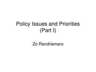 Policy Issues and Priorities  (Part I)