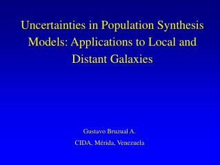 Uncertainties in Population Synthesis Models: Applications to Local and Distant Galaxies