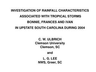 INVESTIGATION OF RAINFALL CHARACTERISTICS  ASSOCIATED WITH TROPICAL STORMS