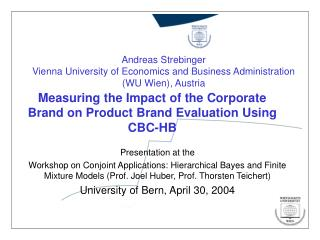 Measuring the Impact of the Corporate Brand on Product Brand Evaluation Using CBC-HB
