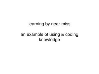 learning by near-miss an example of using & coding knowledge