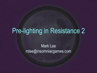 Pre-lighting in Resistance 2