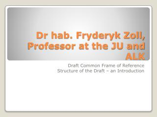 Dr hab. Fryderyk Zoll, Professor at the JU and ALK