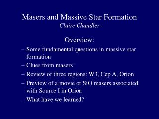 Masers and Massive Star Formation Claire Chandler