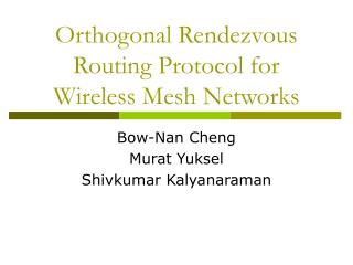 Orthogonal Rendezvous Routing Protocol for Wireless Mesh Networks