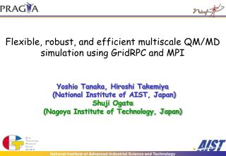 Flexible, robust, and efficient multiscale QM/MD simulation using GridRPC and MPI