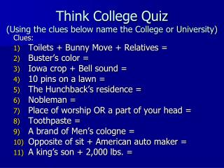 Think College Quiz (Using the clues below name the College or University)