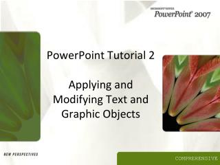 PowerPoint Tutorial 2 Applying and Modifying Text and Graphic Objects