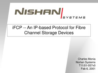 iFCP -- An IP-based Protocol for Fibre Channel Storage Devices