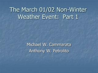 The March 01/02 Non-Winter Weather Event:  Part 1