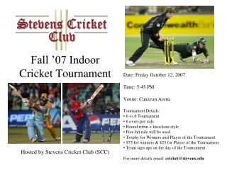 Fall '07 Indoor  Cricket Tournament