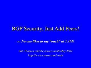 BGP Security, Just Add Peers!