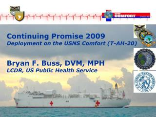 Continuing Promise 2009 Deployment on the USNS Comfort (T-AH-20)