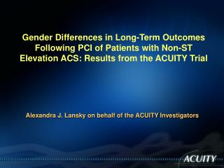 Alexandra J. Lansky on behalf of the ACUITY Investigators