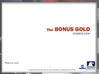 The  BONUS GOLD (INDEX-1-07)*
