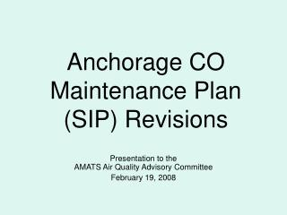 Anchorage CO  Maintenance Plan (SIP) Revisions
