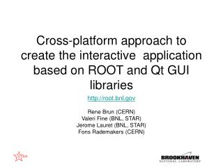 Cross-platform approach to create the interactive  application based on ROOT and Qt GUI libraries