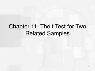 Chapter 11: The t Test for Two Related Samples