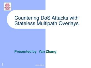 Countering DoS Attacks with Stateless Multipath Overlays
