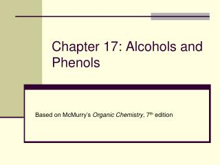 Chapter 17: Alcohols and Phenols