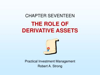 THE ROLE OF DERIVATIVE ASSETS