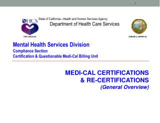 MEDI-CAL CERTIFICATIONS  & RE-CERTIFICATIONS (General Overview)