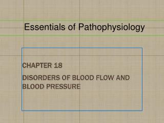 Chapter 18 Disorders of Blood Flow and Blood Pressure