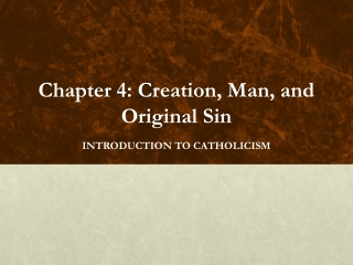 Chapter 4: Creation, Man, and Original Sin