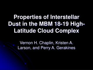 Properties of Interstellar Dust in the MBM 18-19 High-Latitude Cloud Complex
