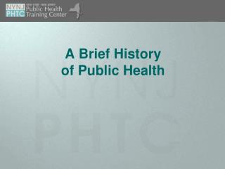 A Brief History of Public Health