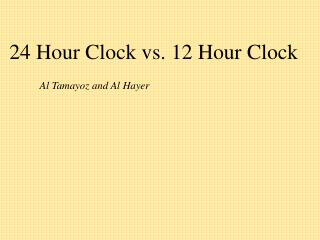 24 Hour Clock vs. 12 Hour Clock