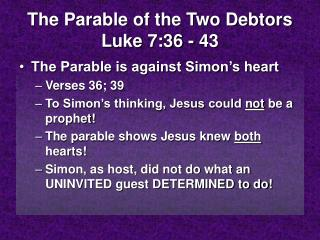 The Parable of the Two Debtors Luke 7:36 - 43
