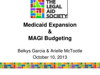 Medicaid Expansion  & MAGI Budgeting