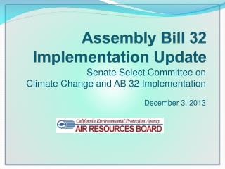 Assembly Bill 32 Implementation Update