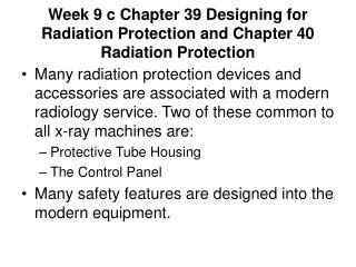 Week 9 c Chapter 39 Designing for Radiation Protection and Chapter 40 Radiation Protection