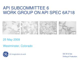 API SUBCOMMITTEE 6 WORK GROUP ON API SPEC 6A718