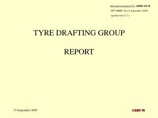 TYRE DRAFTING GROUP REPORT