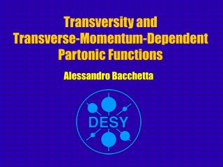 Transversity and Transverse-Momentum-Dependent  Partonic Functions