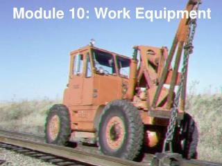 Module 10: Work Equipment