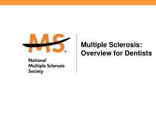 Multiple Sclerosis: Overview for Dentists